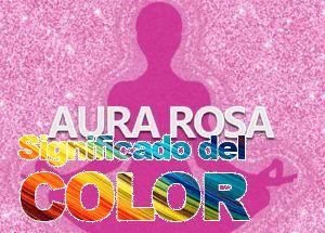 Aura Rosa y significado