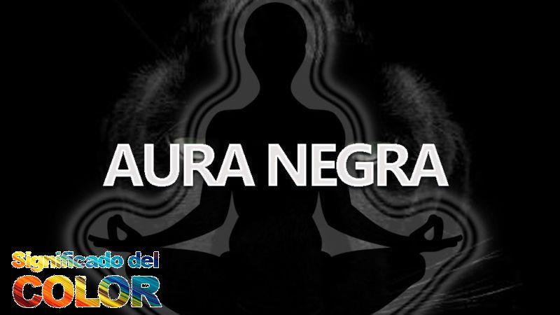 Significado del aura de color negro