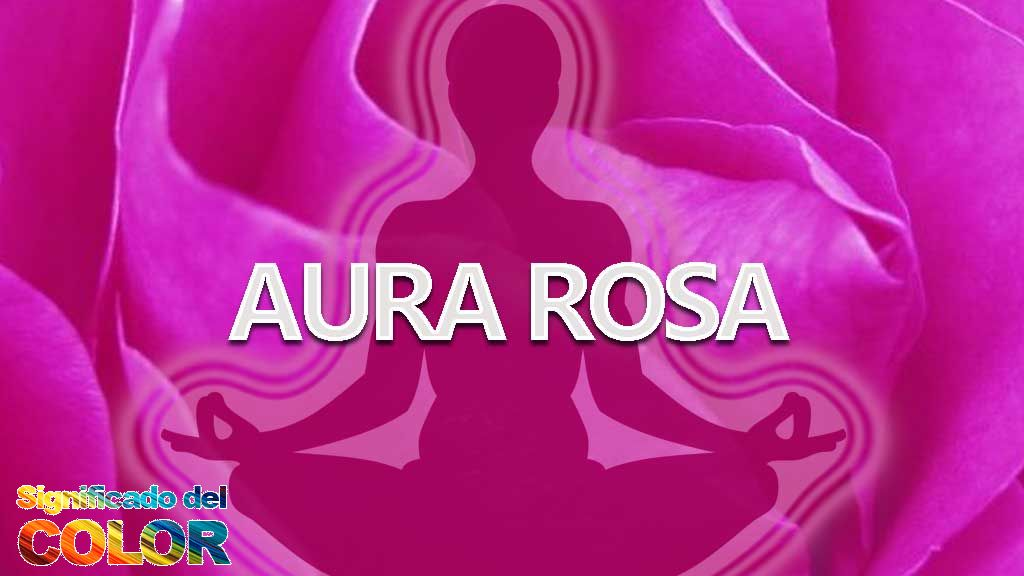 Significado del aura de color rosa