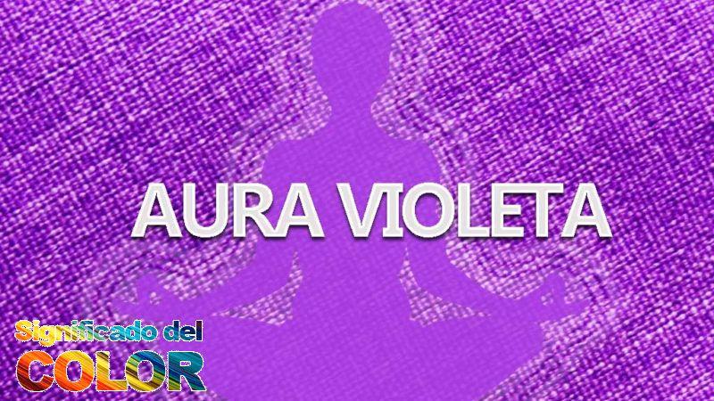 Significado del color violeta en el aura