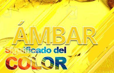 Color Ámbar; Significado